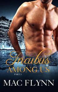 Incubus Among Us #3 (Shifter Romance)