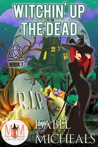 Witchin' Up the Dead: Magic and Mayhem Universe