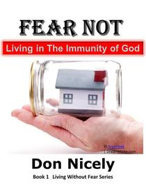 Fear Not Living In The Immunity of God