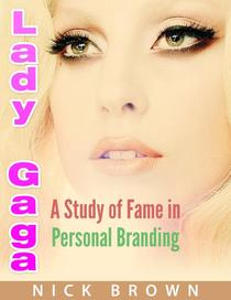 Lady GAGA: A Study of Fame in Personal Branding