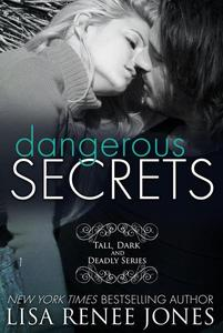 Dangerous Secrets (a Tall, Dark and Deadly standalone)