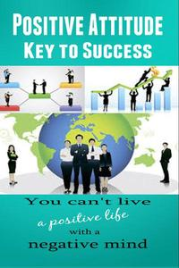 Positive Attitude - Key To Success