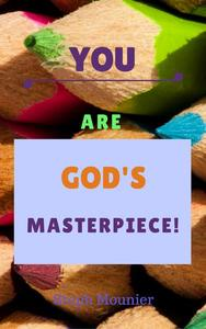 You are God's Masterpiece!