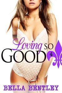 Loving So Good, Book 4