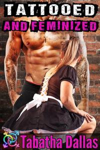 Tattooed and Feminized