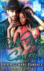 Ride Me, Cowboy : BWWM Cowboy Romance