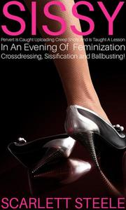 Sissy Pervert Is Caught Uploading Creep Shots And Is Taught A Lesson In An Evening Of  Feminization, Crossdressing, Sissification and Ballbusting!