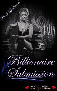 Dark Desires 9: Billionaire Submission