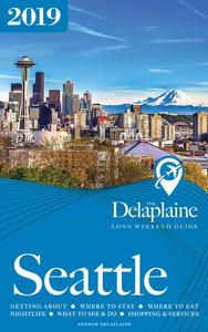 Seattle - The Delaplaine 2019 Long Weekend Guide