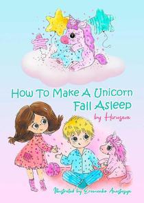 How To Make A Unicorn Fall Asleep