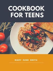 Cookbook for Teens