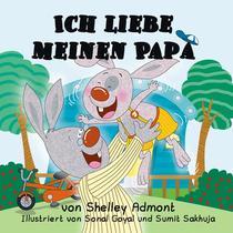 Ich liebe meinen Papa (I Love My Dad) German Book for Kids