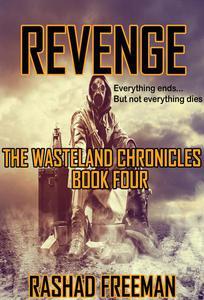 Revenge:  The Wasteland Chronicles Book Four