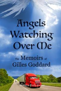 Angels Watching Over Me - The Memoirs of Gilles Goddard