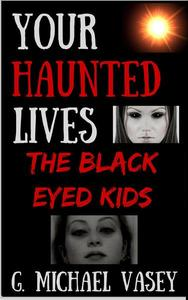 Your Haunted Lives: The Black Eyed Kids