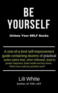 Be Yourself: Unless Your SELF Sucks