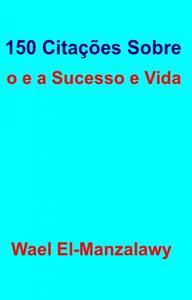 150 Citações Sobre o e a Sucesso e Vida