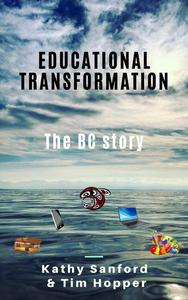 Educational Transformation: The BC Story