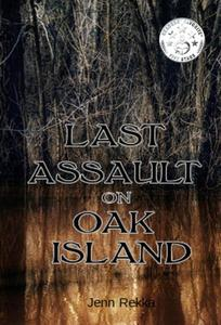 Last Assault on Oak Island
