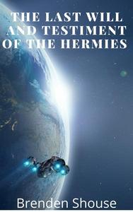 The Last Will and Testament of the Hermes