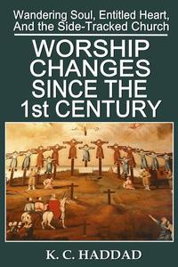 Worship Changes Since the First Century
