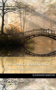 A Strange Inheritance: A Pride and Prejudice Sensual Intimate Novella