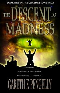 The Descent to Madness