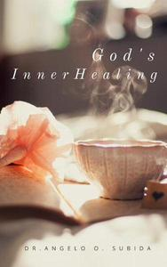 God's Inner Healing: A Guide in Life Recovery, Healing, and Mission