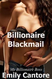 Billionaire Blackmail: My Billionaire Boss