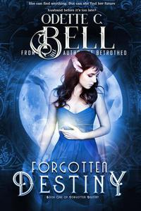 Forgotten Destiny Book One