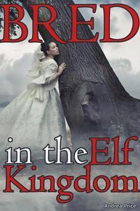 Bred in the Elf Kingdom