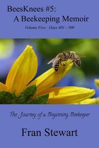 BeesKnees #5: A Beekeeping Memoir