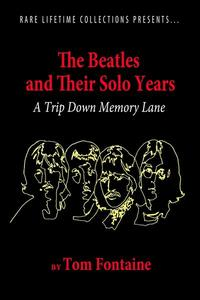 The Beatles and Their Solo Years -