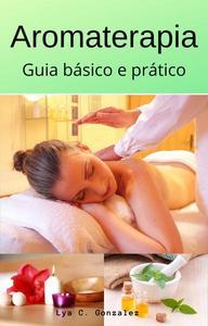 Aromaterapia guia básico e prático