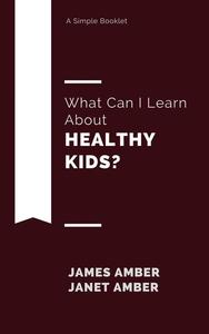 What Can I Learn About Healthy Kids