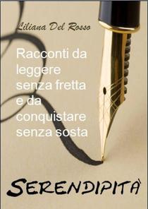 Serendipità - Racconti da leggere senza fretta e da conquistare senza sosta