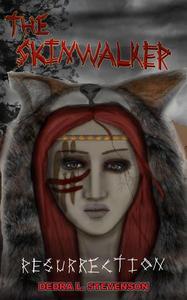 The Skinwalker: Resurrection