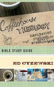 Coffeehouse Theology: Bible Study Guide