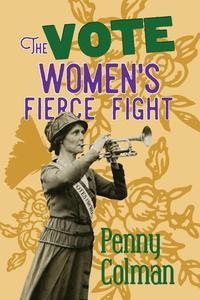 The Vote: Women's Fierce Fight