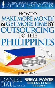 How to Make More Money & Get More Time by Outsourcing to the Philippines