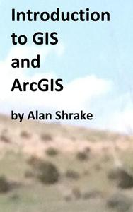 Introduction to GIS and ArcGIS