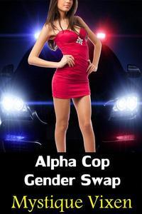 Alpha Cop Gender Swap