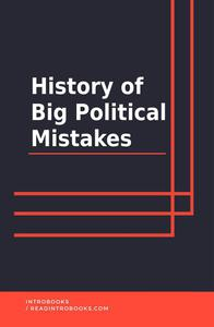 History of Big Political Mistakes
