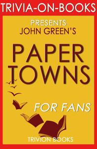 Paper Towns by John Green (Trivia-On-Books)