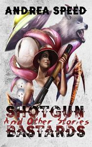 Shotgun Bastards and Other Stories