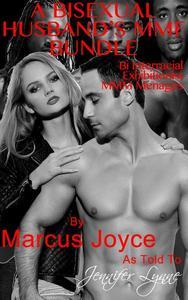 A Bisexual Husband's MMF Bundle: Bi Interracial Exhibitionist MMM Ménages