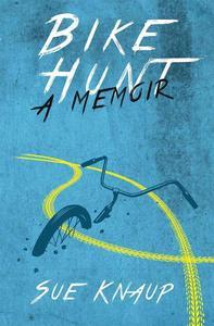 Bike Hunt: A Memoir
