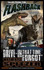 """Tales from the Flashback: """"The Drive-in That Time Forgot"""""""