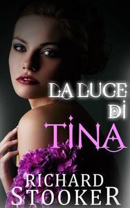 La Luce di Tina