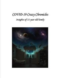 COVID 19 Crazy Chronicles